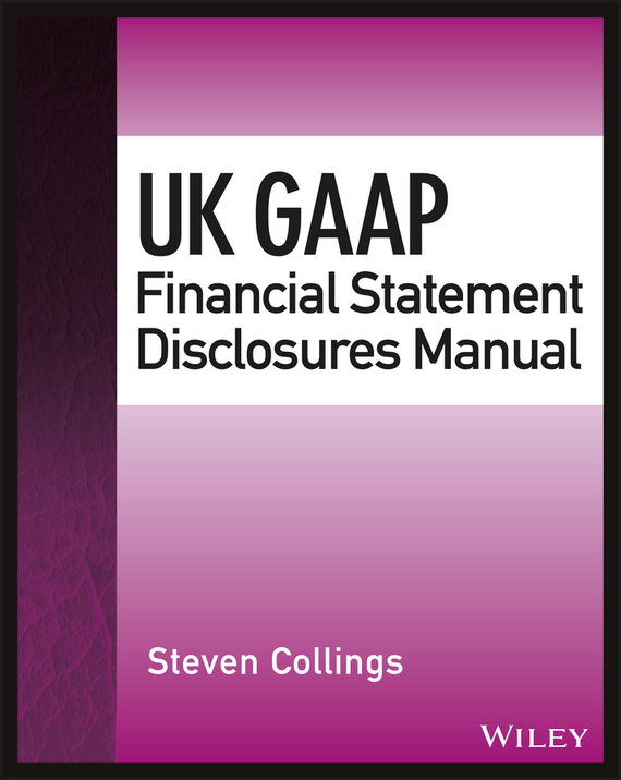 Steven Collings UK GAAP Financial Statement Disclosures Manual ittelson thomas financial statements