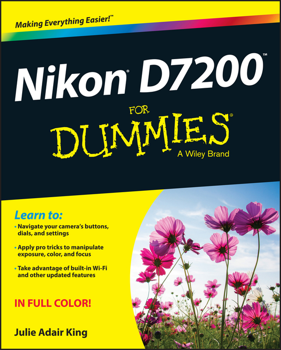 Julie Adair King Nikon D7200 For Dummies king julie adair canon eos rebel t7i 800d for dummies