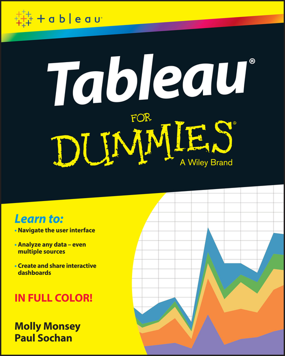 Molly  Monsey Tableau For Dummies tony boobier analytics for insurance the real business of big data