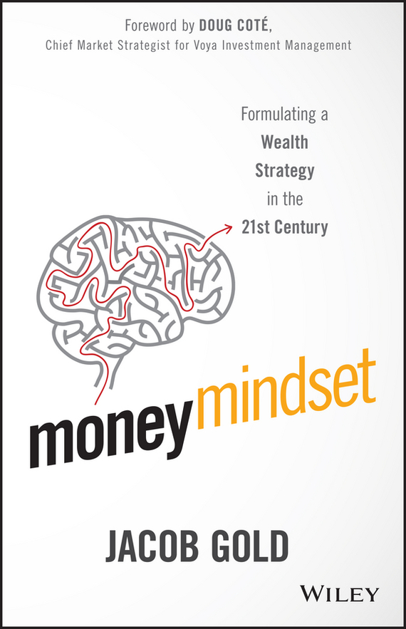 Jacob Gold Money Mindset. Formulating a Wealth Strategy in the 21st Century
