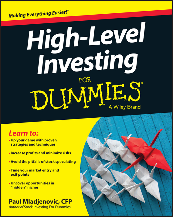Paul  Mladjenovic High Level Investing For Dummies mark melin h high performance managed futures the new way to diversify your portfolio