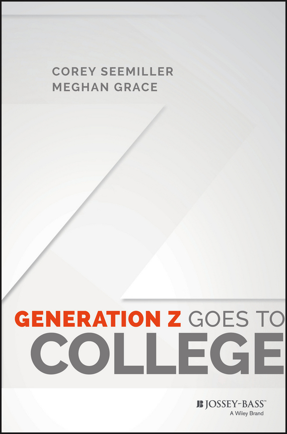 Corey  Seemiller Generation Z Goes to College z generation 1j10050