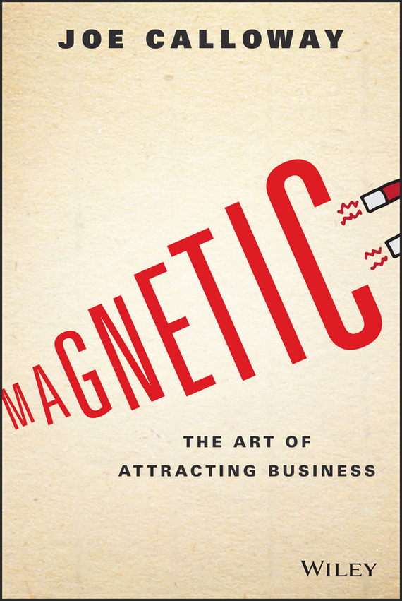 Joe  Calloway Magnetic. The Art of Attracting Business twister family board game that ties you up in knots