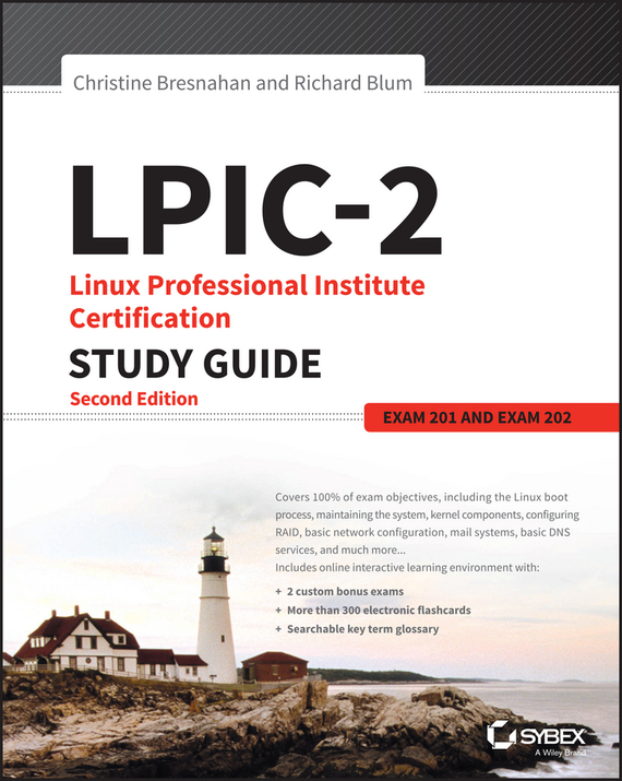 LPIC-2: Linux Professional Institute Certification Study Guide. Exam 201 and Exam 202