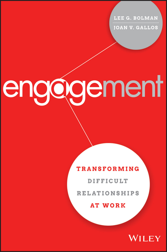 Joan Gallos V. Engagement. Transforming Difficult Relationships at Work george eckes six sigma team dynamics the elusive key to project success