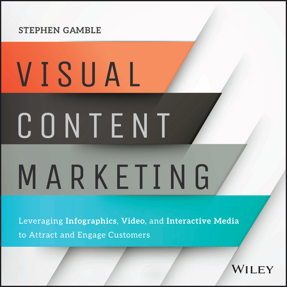Stephen  Gamble Visual Content Marketing. Leveraging Infographics, Video, and Interactive Media to Attract and Engage Customers italian visual phrase book