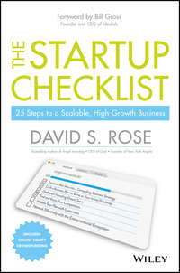 David Rose S. - The Startup Checklist. 25 Steps to a Scalable, High-Growth Business