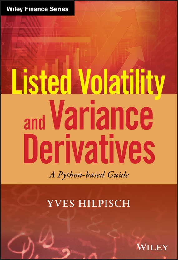 Yves  Hilpisch Listed Volatility and Variance Derivatives. A Python-based Guide yves hilpisch derivatives analytics with python data analysis models simulation calibration and hedging