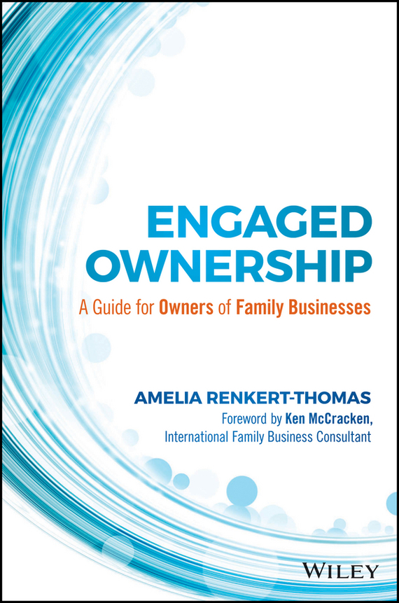 Amelia  Renkert-Thomas Engaged Ownership. A Guide for Owners of Family Businesses randy pennington make change work staying nimble relevant and engaged in a world of constant change