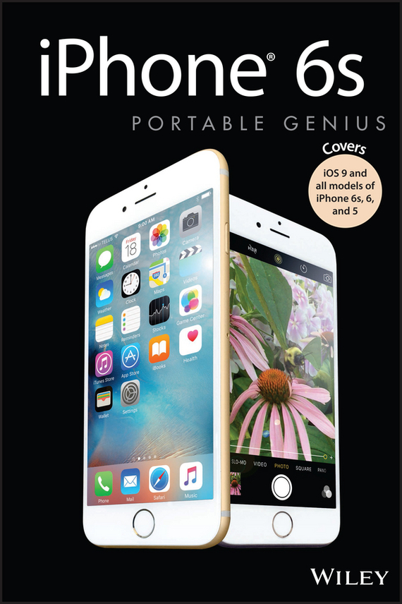Paul  McFedries iPhone 6s Portable Genius. Covers iOS9 and all models of iPhone 6s, 6, and iPhone 5 портмоне boss boss bo246bmhqo76