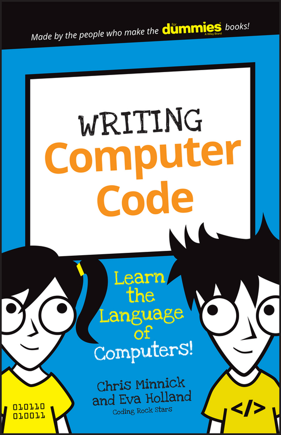Chris Minnick Writing Computer Code. Learn the Language of Computers! straight to advanced digital student s book premium pack internet access code card