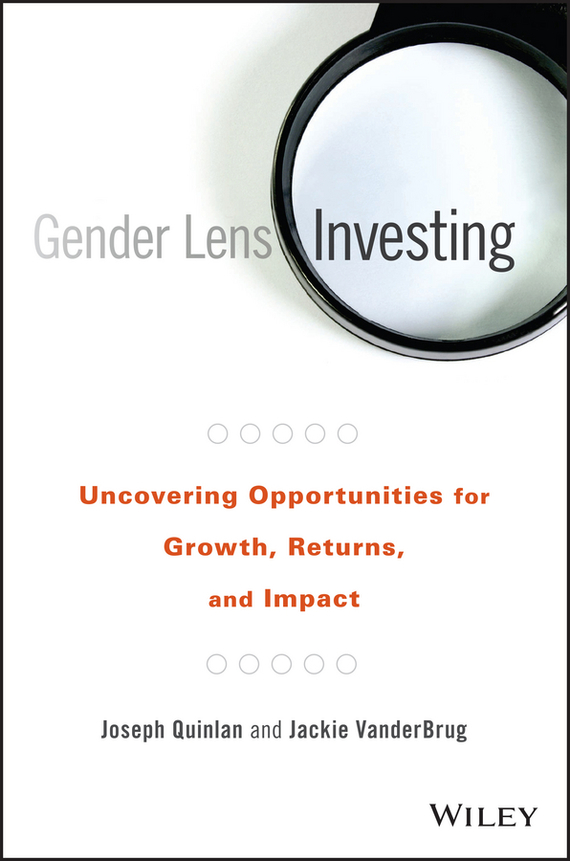 Joseph  Quinlan Gender Lens Investing. Uncovering Opportunities for Growth, Returns, and Impact managing the store