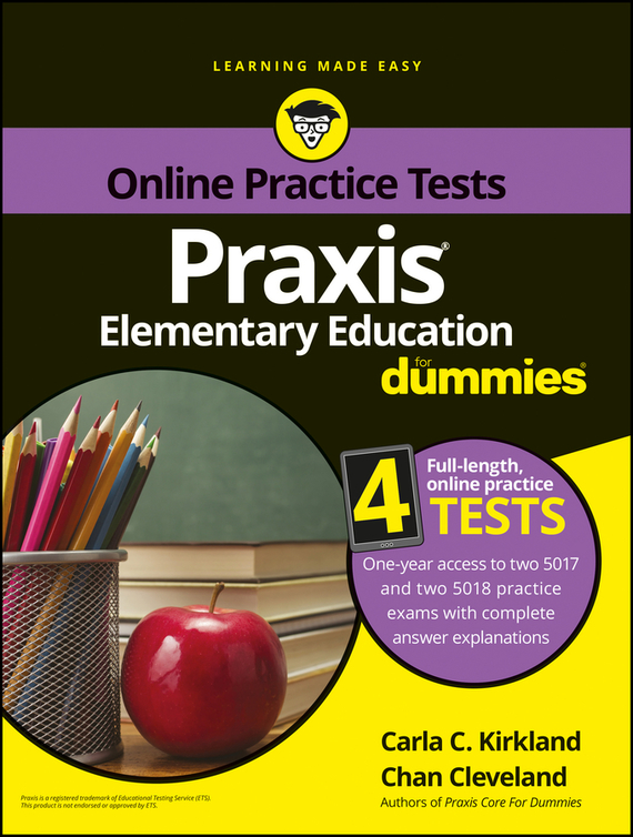 Chan  Cleveland Praxis Elementary Education For Dummies with Online Practice deborah rumsey j statistics ii for dummies