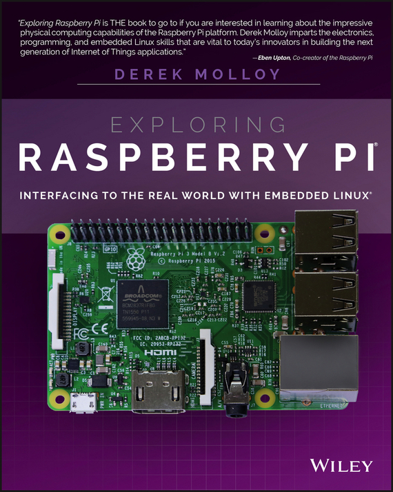 Derek Molloy Exploring Raspberry Pi. Interfacing to the Real World with Embedded Linux derek james android game programming for dummies