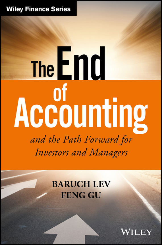 Baruch Lev The End of Accounting and the Path Forward for Investors and Managers