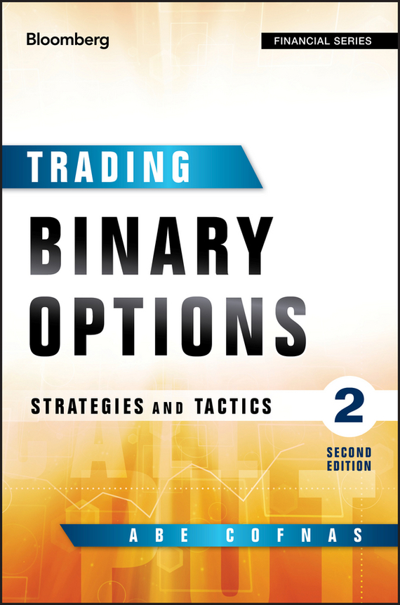 Abe Cofnas Trading Binary Options. Strategies and Tactics