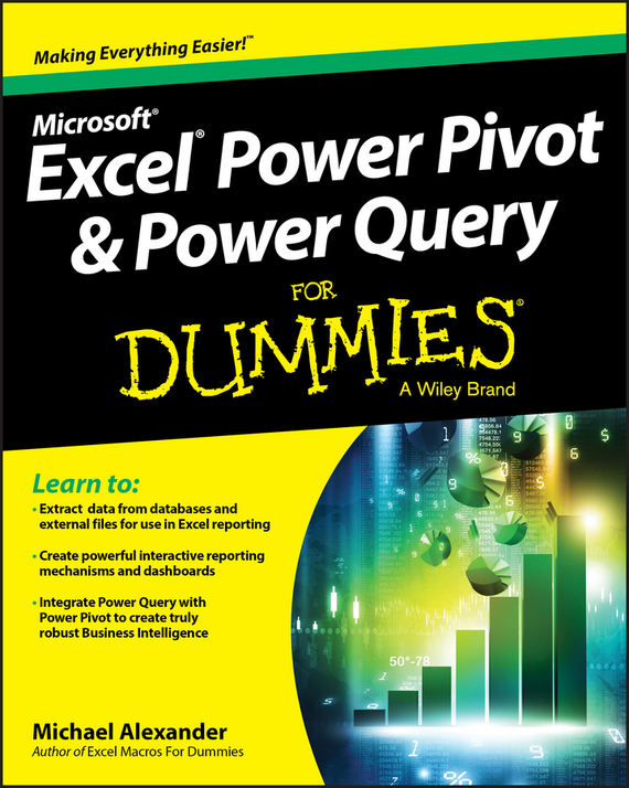 Michael Alexander Excel Power Pivot and Power Query For Dummies