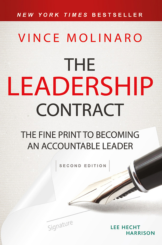 Vince  Molinaro The Leadership Contract. The Fine Print to Becoming an Accountable Leader jim mcconoughey the wisdom of failure how to learn the tough leadership lessons without paying the price