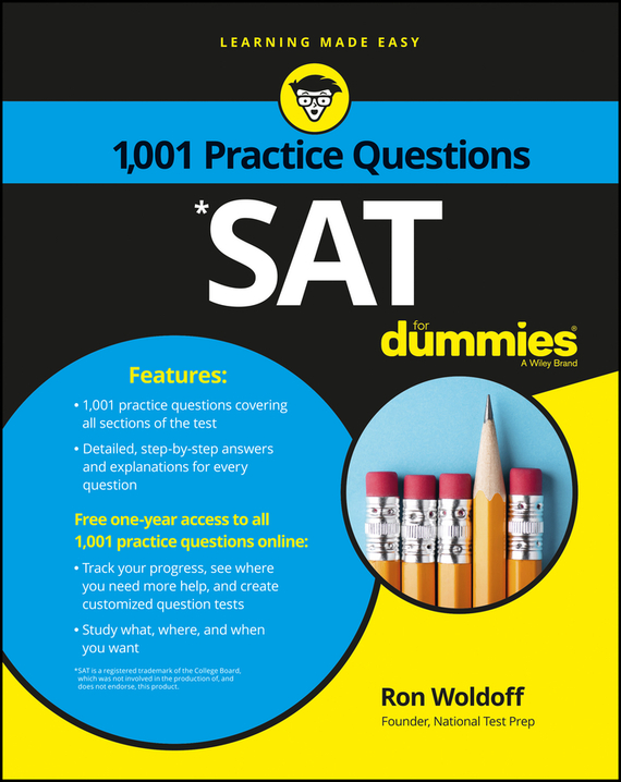 Ron  Woldoff 1,001 SAT Practice Problems For Dummies charles duncan pmp practice makes perfect over 1000 pmp practice questions and answers