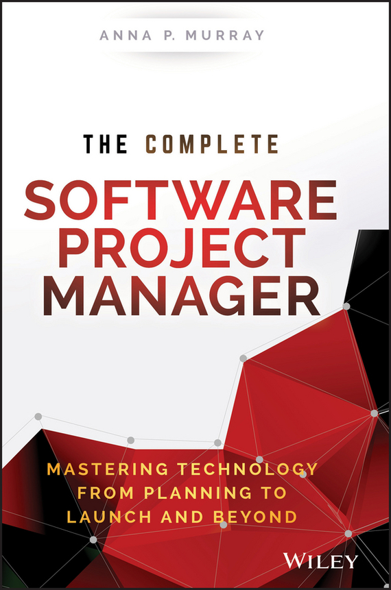 Anna Murray P. The Complete Software Project Manager. Mastering Technology from Planning to Launch and Beyond виниловая пластинка alan parsons project the eye in the sky