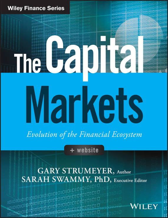 Gary Strumeyer The Capital Markets. Evolution of the Financial Ecosystem педаль m audio ex p expression pedal