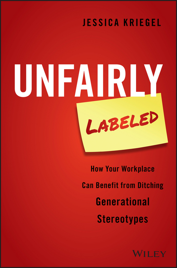 Jessica  Kriegel Unfairly Labeled. How Your Workplace Can Benefit From Ditching Generational Stereotypes managing the store