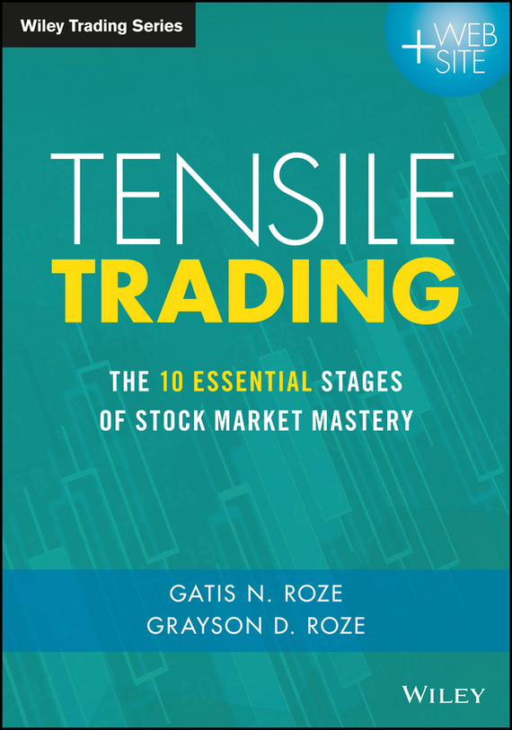 Grayson Roze D. Tensile Trading. The 10 Essential Stages of Stock Market Mastery devil take the hindmost a history of financial speculation
