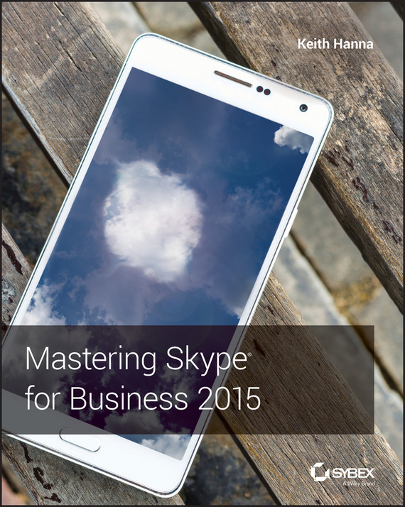 Keith  Hanna Mastering Skype for Business 2015 robust watermarking and its applications to communication problems