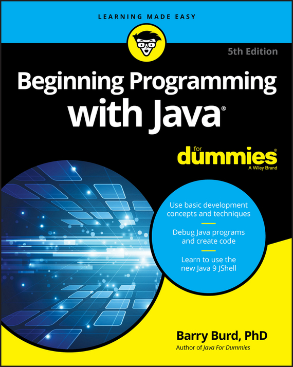 Barry Burd A. Beginning Programming with Java For Dummies doug lowe java for dummies quick reference