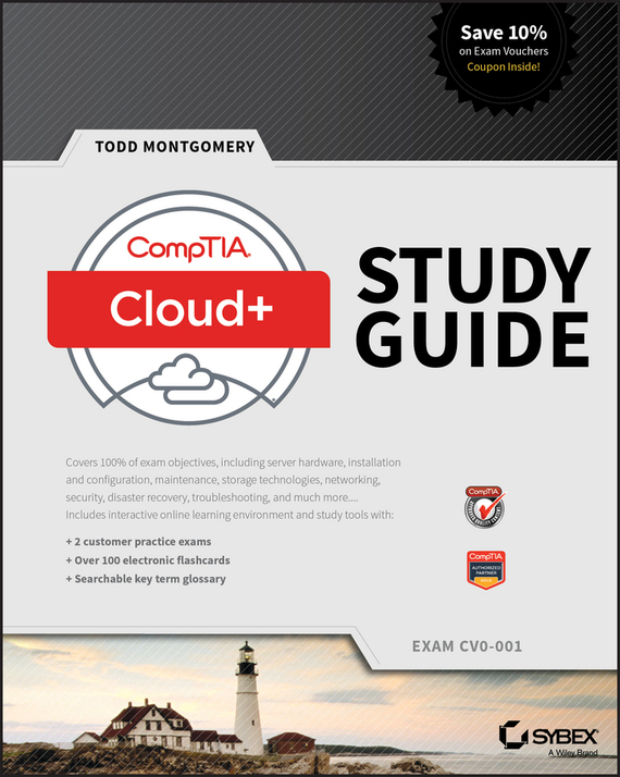 Todd  Montgomery CompTIA Cloud+ Study Guide. Exam CV0-001 steven rice m 1 001 series 7 exam practice questions for dummies