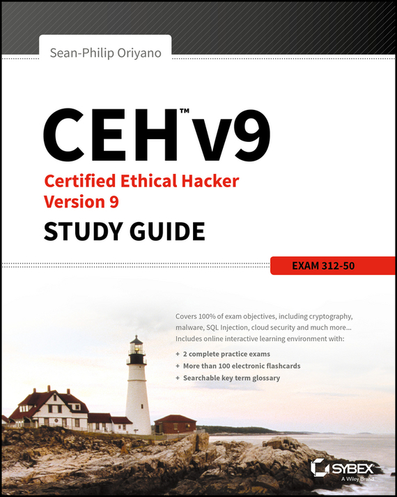 Sean-Philip  Oriyano CEH v9. Certified Ethical Hacker Version 9 Study Guide