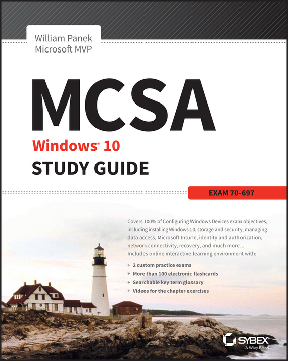 William Panek MCSA Microsoft Windows 10 Study Guide. Exam 70-697 william panek mcsa windows server 2016 study guide exam 70 740