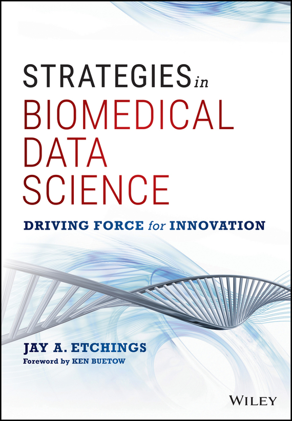 Jay Etchings A. Strategies in Biomedical Data Science. Driving Force for Innovation tsunami