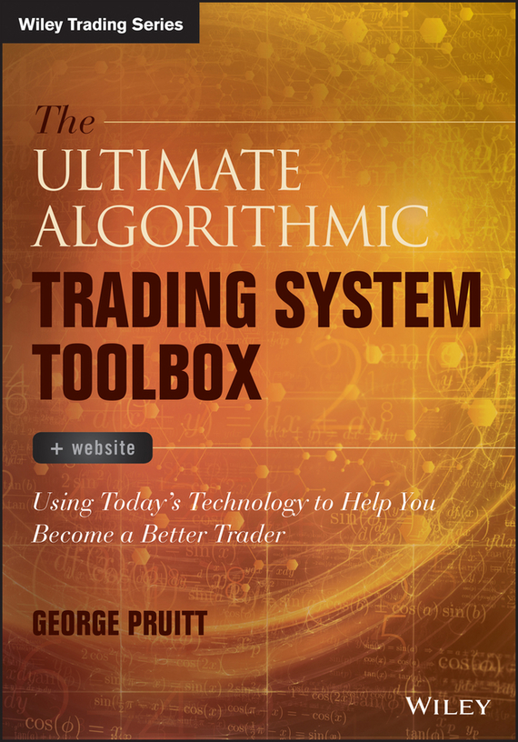 George  Pruitt The Ultimate Algorithmic Trading System Toolbox + Website. Using Today's Technology To Help You Become A Better Trader kamaljit singh bhatia and harsimrat kaur bhatia vibrations measurement using dsp system