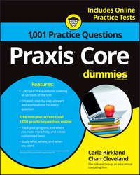 Chan  Cleveland - 1,001 Praxis Core Practice Questions For Dummies with Online Practice