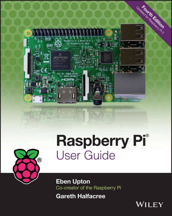 Eben Upton Raspberry Pi User Guide ISBN: 9781119264385 explore nfc near field communications for the raspberry pi deep blue
