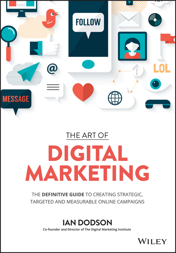 Ian Dodson The Art of Digital Marketing. The Definitive Guide to Creating Strategic, Targeted, and Measurable Online Campaigns lucky family digital sports watch red led time and date display