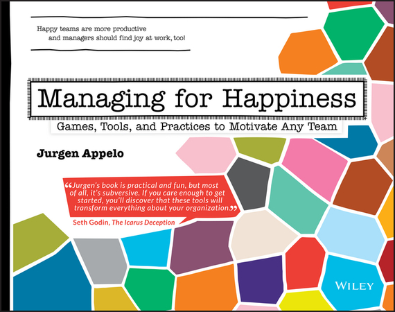 Jurgen Appelo Managing for Happiness. Games, Tools, and Practices to Motivate Any Team ISBN: 9781119269007 information management in diplomatic missions