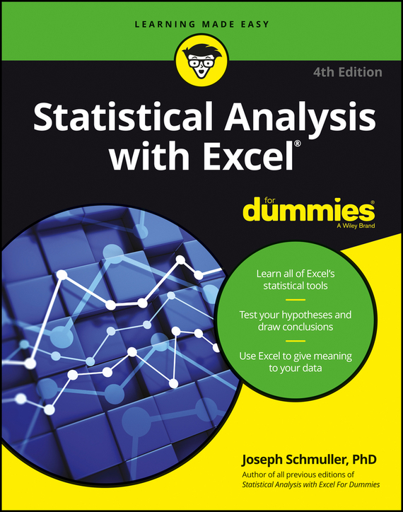 Joseph Schmuller Statistical Analysis with Excel For Dummies danielle stein fairhurst financial modeling in excel for dummies