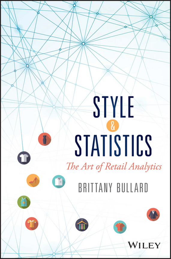 Brittany  Bullard Style and Statistics. The Art of Retail Analytics emmett cox retail analytics the secret weapon