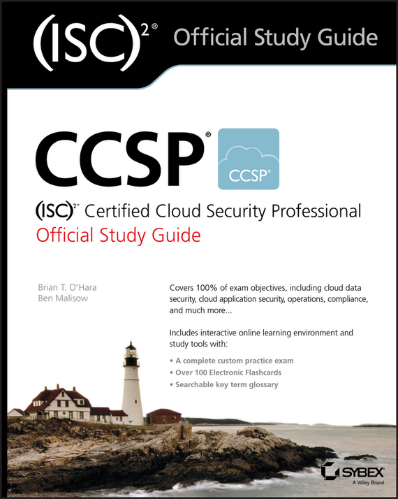 Ben  Malisow CCSP (ISC)2 Certified Cloud Security Professional Official Study Guide david coleman d cwna certified wireless network administrator official study guide exam pw0 104