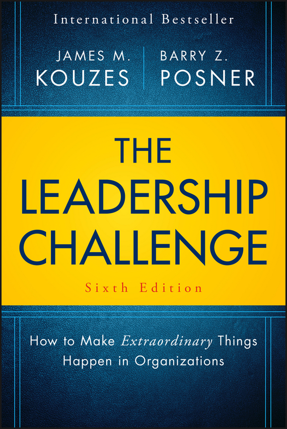 James M. Kouzes The Leadership Challenge. How to Make Extraordinary Things Happen in Organizations james m kouzes learning leadership the five fundamentals of becoming an exemplary leader