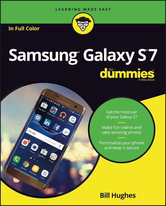 Bill Hughes Samsung Galaxy S7 For Dummies ISBN: 9781119279976