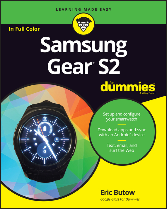 Eric  Butow Samsung Gear S2 For Dummies