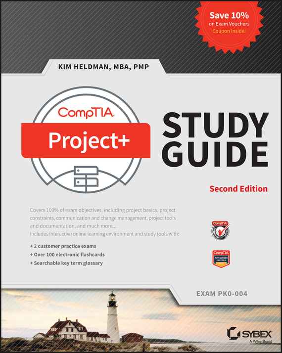 Kim Heldman CompTIA Project+ Study Guide. Exam PK0-004