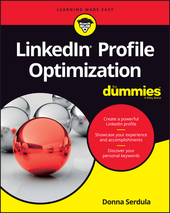 Donna Serdula LinkedIn Profile Optimization For Dummies ISBN: 9781119287100 sokolsky a your first move chess for beginners isbn 9785946933377