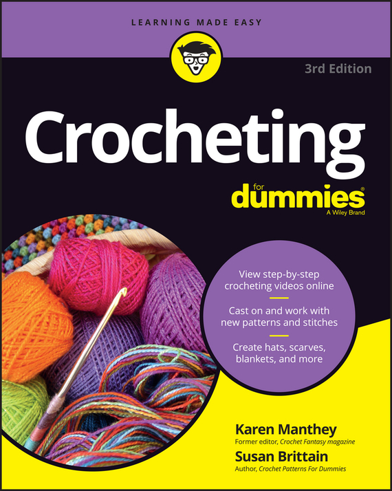 Susan Brittain Crocheting For Dummies with Online Videos christopher danielson common core math for parents for dummies with videos online
