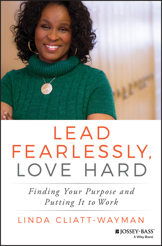 Linda  Cliatt-Wayman Lead Fearlessly, Love Hard. Finding Your Purpose and Putting It to Work promoting social change in the arab gulf