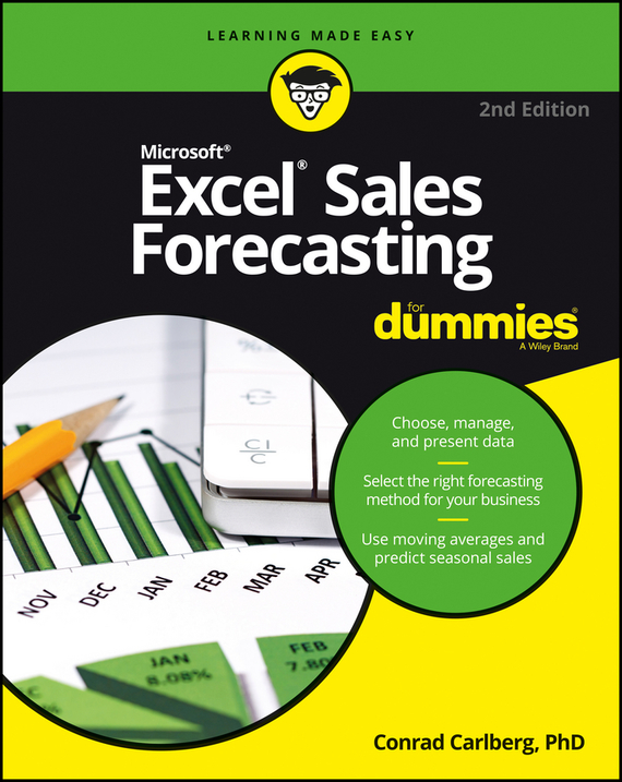 Conrad  Carlberg Excel Sales Forecasting For Dummies diane koers excel® 2010 just the steps for dummies®