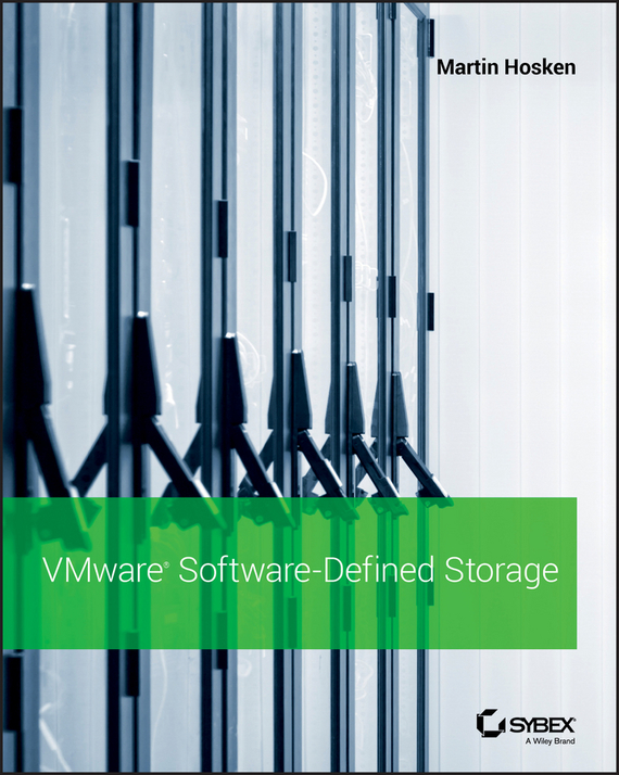 Martin Hosken VMware Software-Defined Storage. A Design Guide to the Policy-Driven, Software-Defined Storage Era